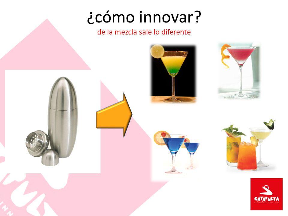 ¿cómo innovar de la mezcla sale lo diferente