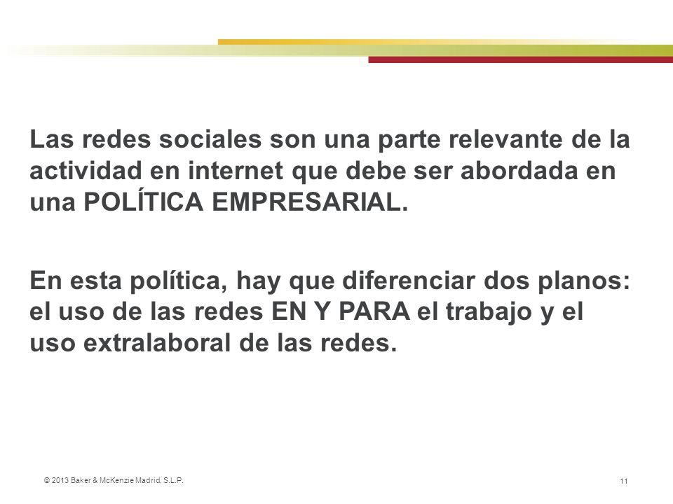 Las redes sociales son una parte relevante de la actividad en internet que debe ser abordada en una POLÍTICA EMPRESARIAL.