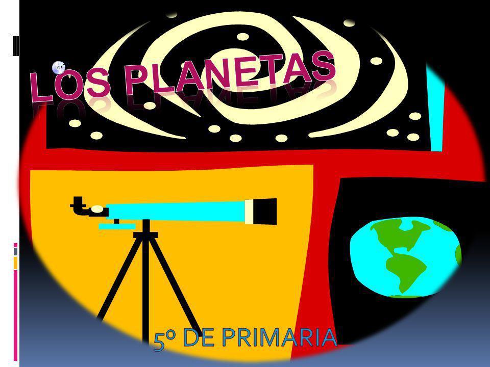 LOS PLANETAS 5º DE PRIMARIA