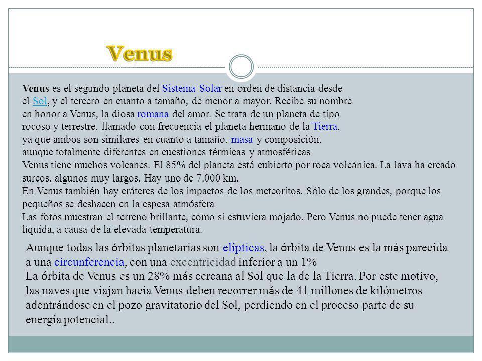 Venus Venus es el segundo planeta del Sistema Solar en orden de distancia desde.