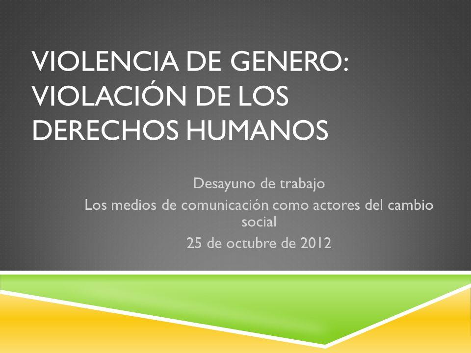 VIOLENCIA DE GENERO: VIOLACIÓN DE LOS DERECHOS HUMANOS