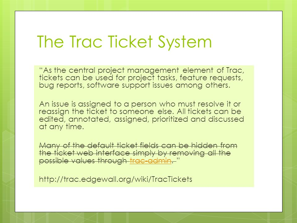 The Trac Ticket System