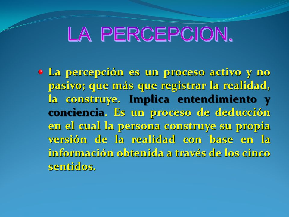 LA PERCEPCION.
