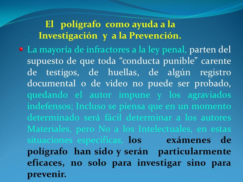 El polígrafo como ayuda a la Investigación y a la Prevención.