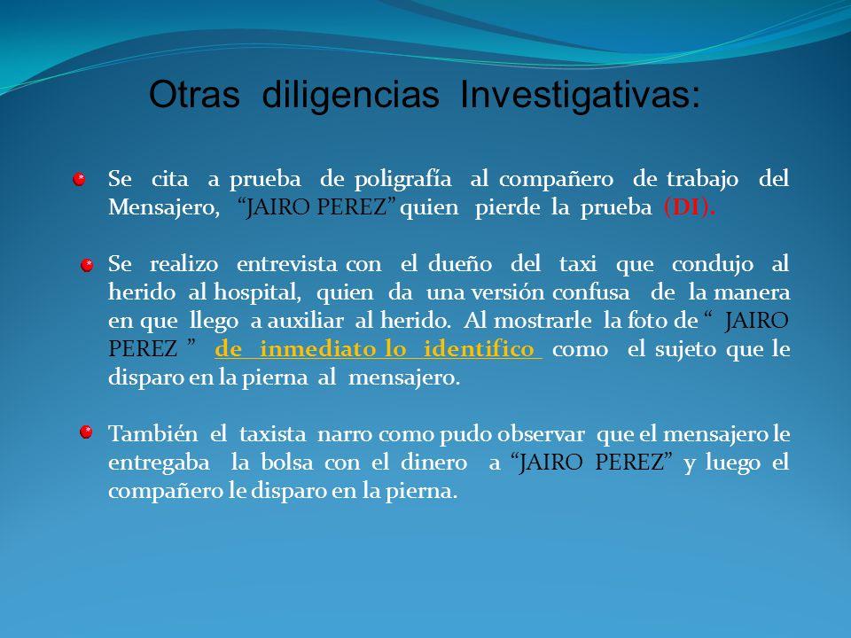Otras diligencias Investigativas: