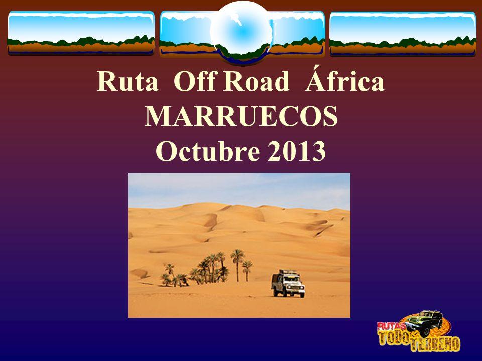 Ruta Off Road África MARRUECOS Octubre 2013