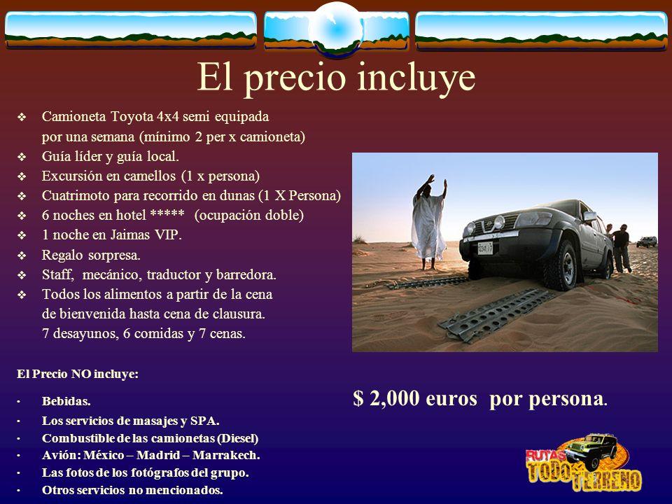 El precio incluye Camioneta Toyota 4x4 semi equipada