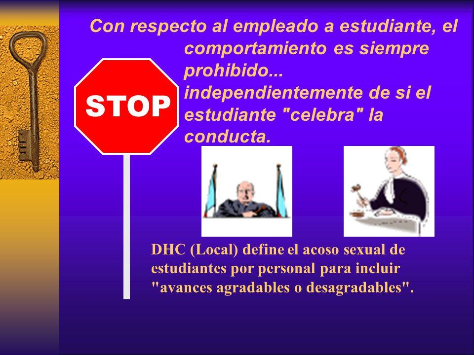 Con respecto al empleado a estudiante, el comportamiento es siempre prohibido... independientemente de si el estudiante celebra la conducta.