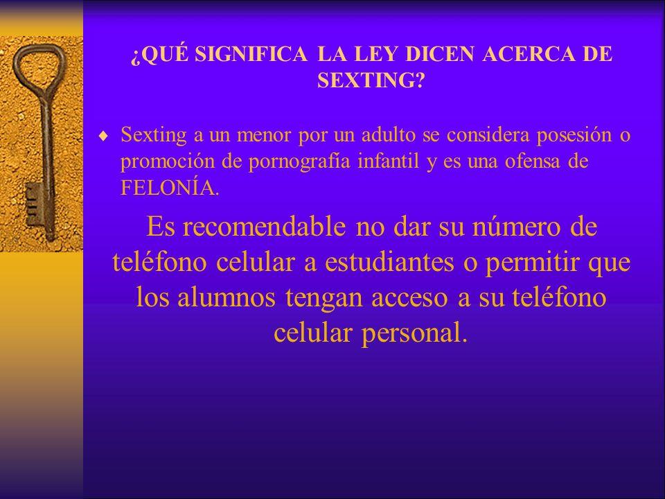 ¿QUÉ SIGNIFICA LA LEY DICEN ACERCA DE SEXTING