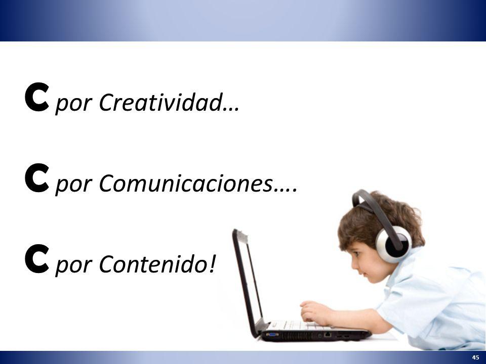 C por Creatividad… C por Comunicaciones…. C por Contenido!