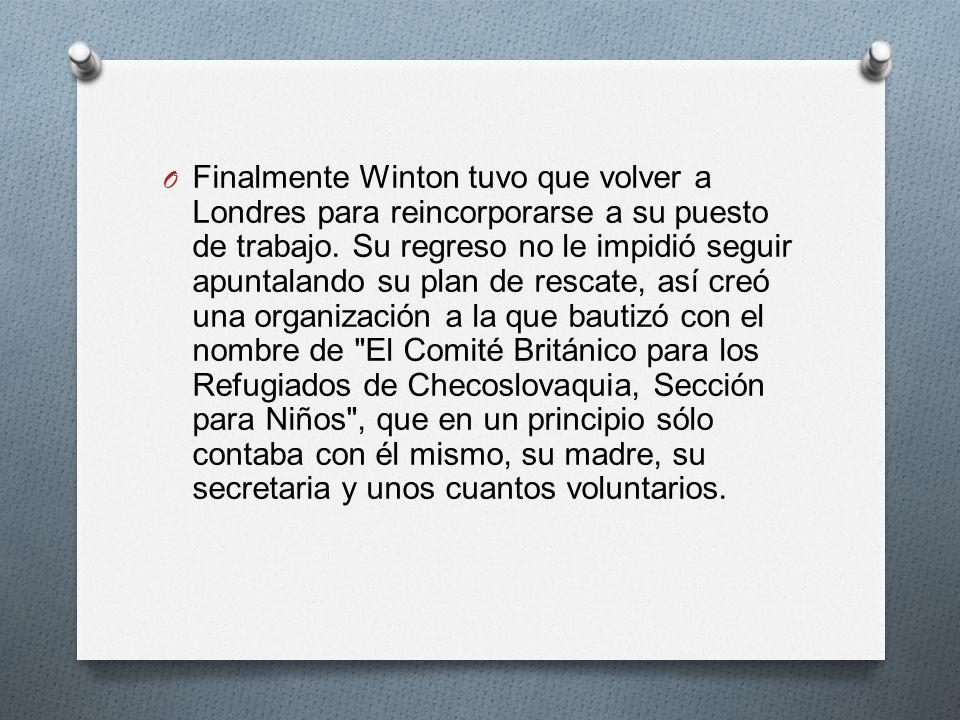 Finalmente Winton tuvo que volver a Londres para reincorporarse a su puesto de trabajo.