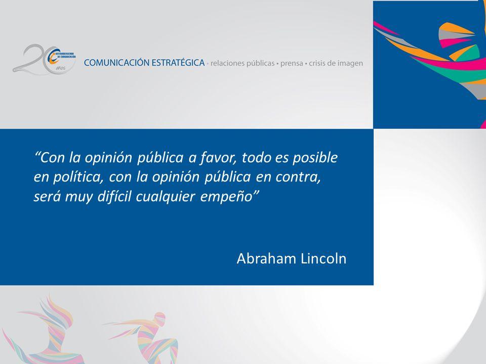 Con la opinión pública a favor, todo es posible en política, con la opinión pública en contra, será muy difícil cualquier empeño