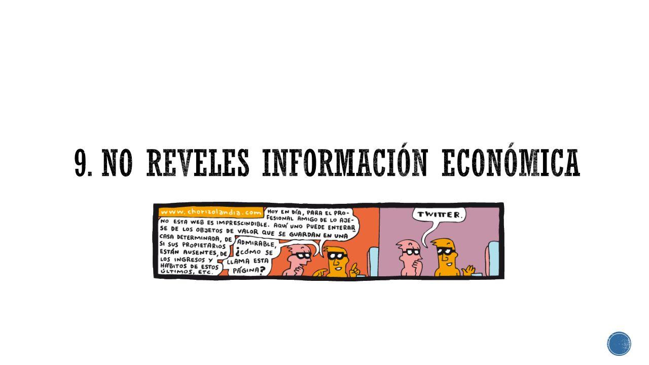 9. No reveles información económica
