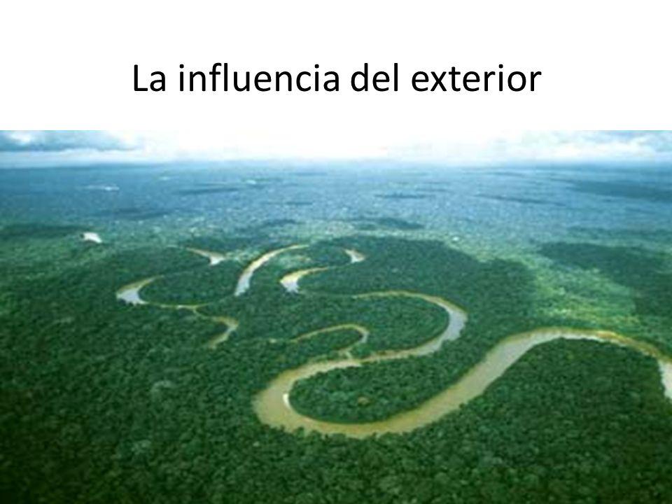 La influencia del exterior