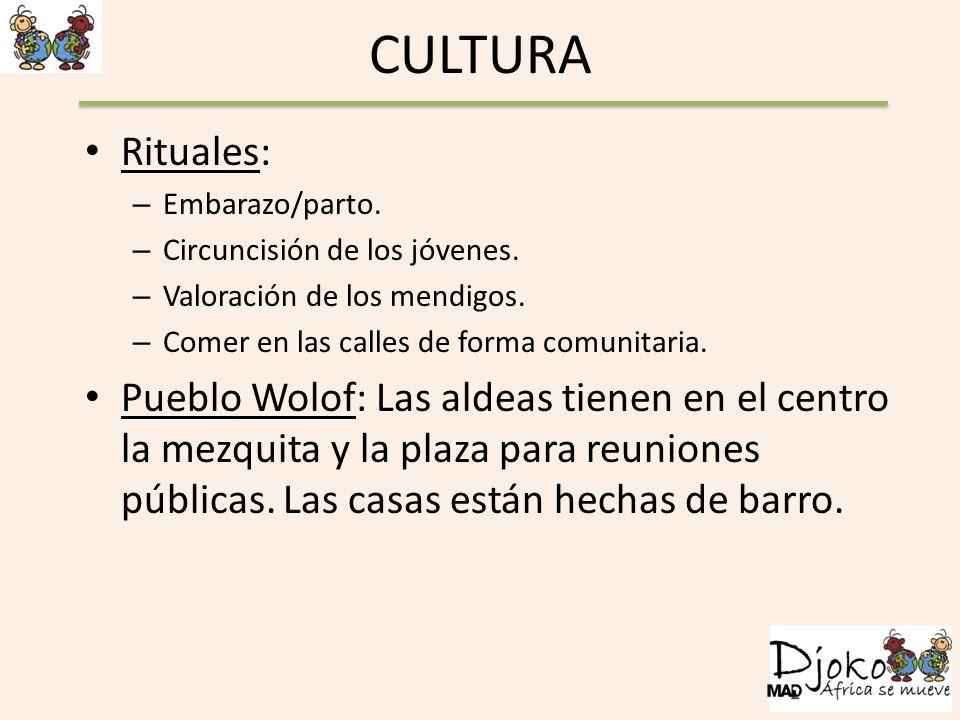 CULTURA Rituales: Embarazo/parto. Circuncisión de los jóvenes. Valoración de los mendigos. Comer en las calles de forma comunitaria.