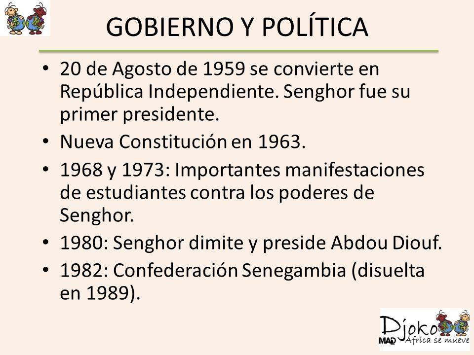 GOBIERNO Y POLÍTICA 20 de Agosto de 1959 se convierte en República Independiente. Senghor fue su primer presidente.