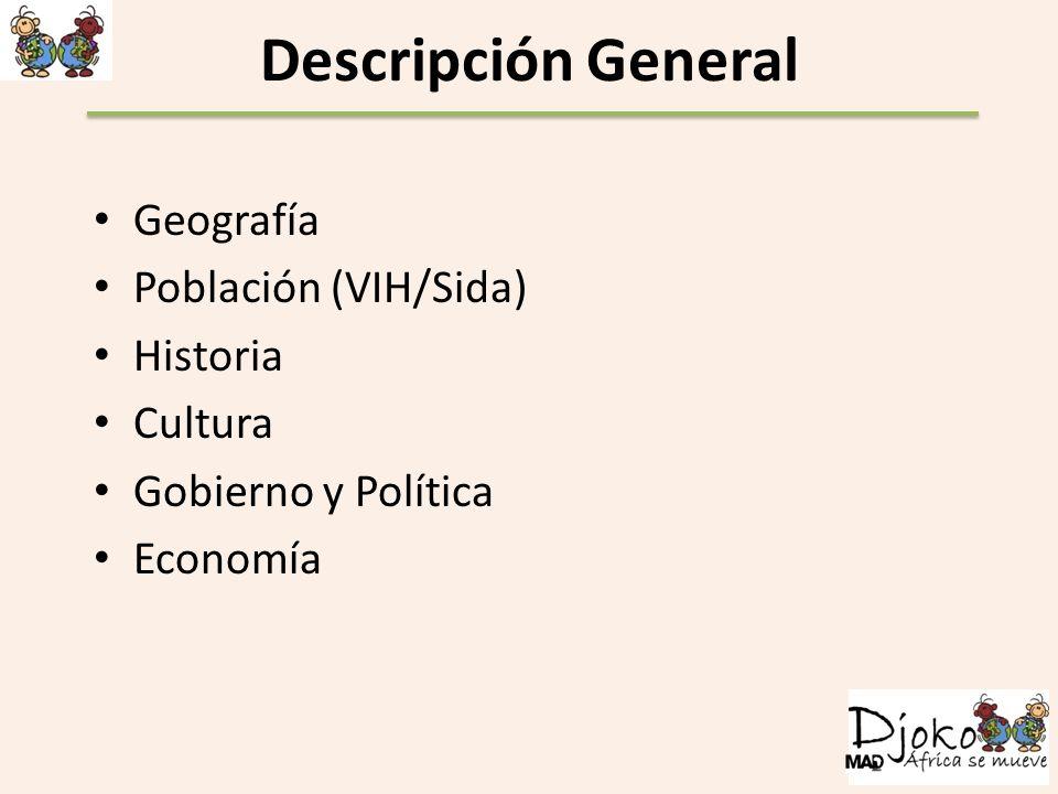 Descripción General Geografía Población (VIH/Sida) Historia Cultura