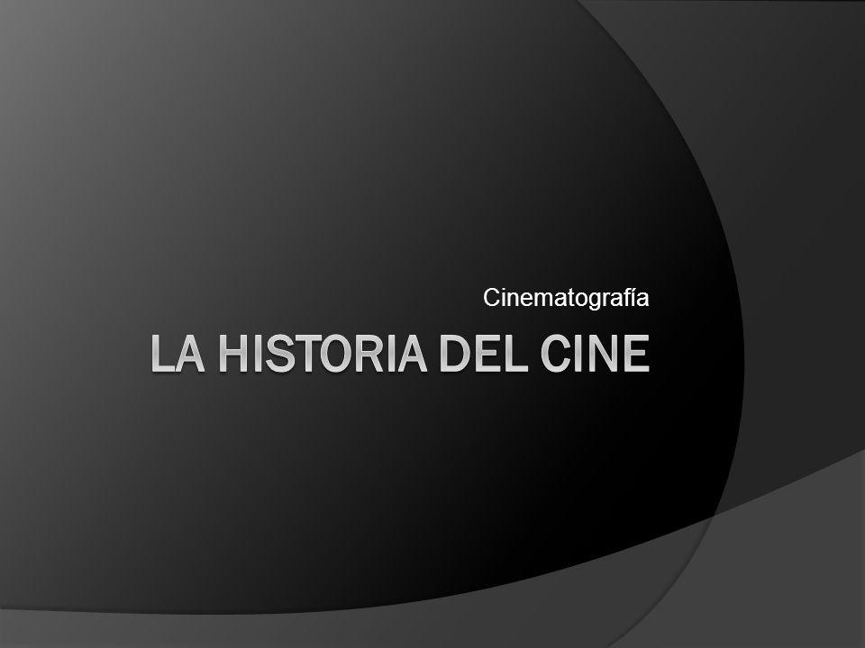 Cinematografía La Historia del Cine