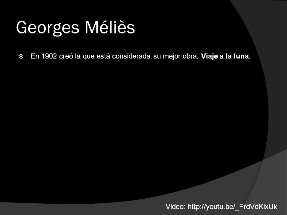 Georges Méliès En 1902 creó la que está considerada su mejor obra: Viaje a la luna.