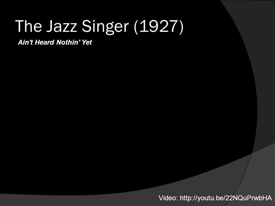 The Jazz Singer (1927) Ain t Heard Nothin Yet