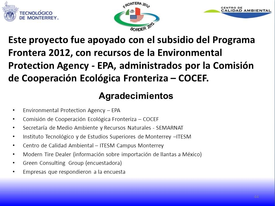 Este proyecto fue apoyado con el subsidio del Programa Frontera 2012, con recursos de la Environmental Protection Agency - EPA, administrados por la Comisión de Cooperación Ecológica Fronteriza – COCEF.