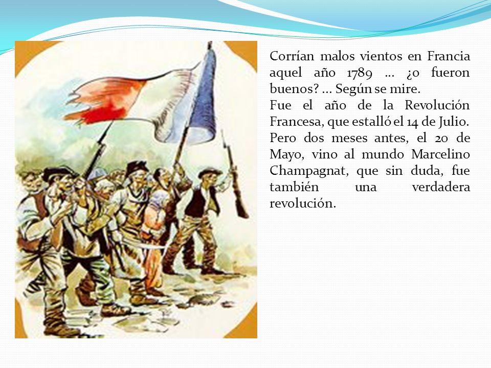 Corrían malos vientos en Francia aquel año 1789. ¿o fueron buenos