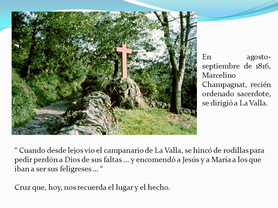 En agosto-septiembre de 1816, Marcelino Champagnat, recién ordenado sacerdote, se dirigió a La Valla.
