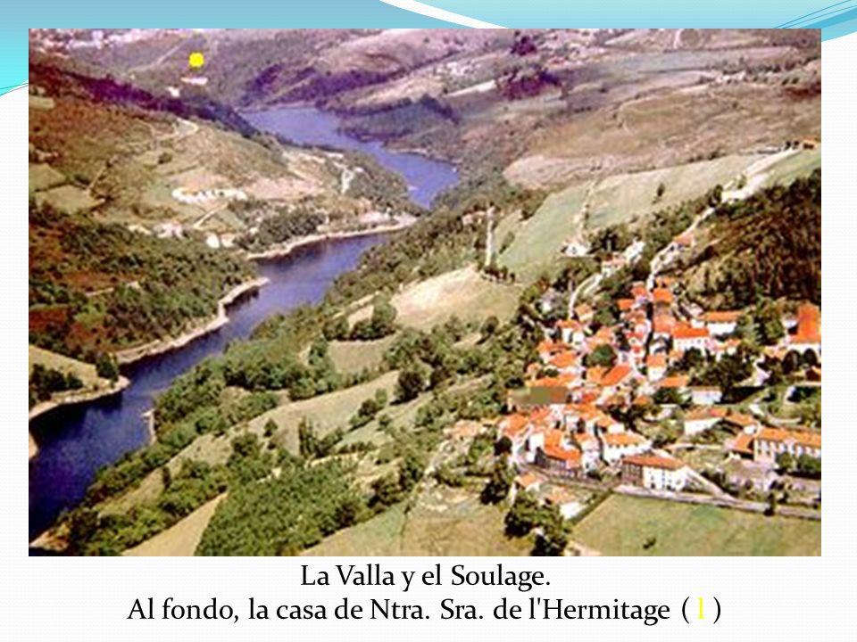 La Valla y el Soulage. Al fondo, la casa de Ntra. Sra