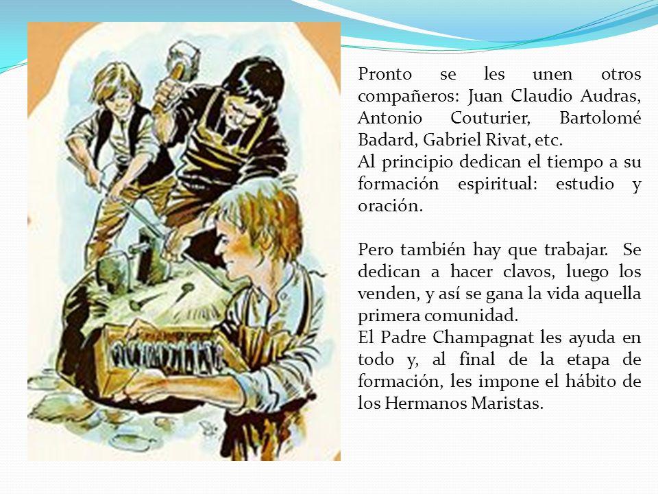 Pronto se les unen otros compañeros: Juan Claudio Audras, Antonio Couturier, Bartolomé Badard, Gabriel Rivat, etc.