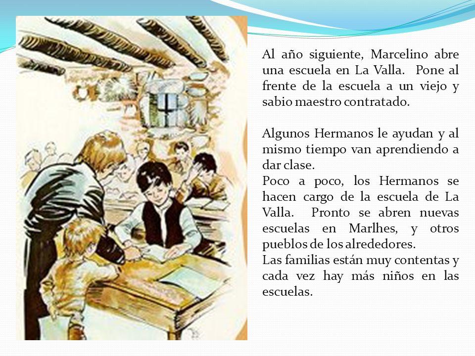 Al año siguiente, Marcelino abre una escuela en La Valla
