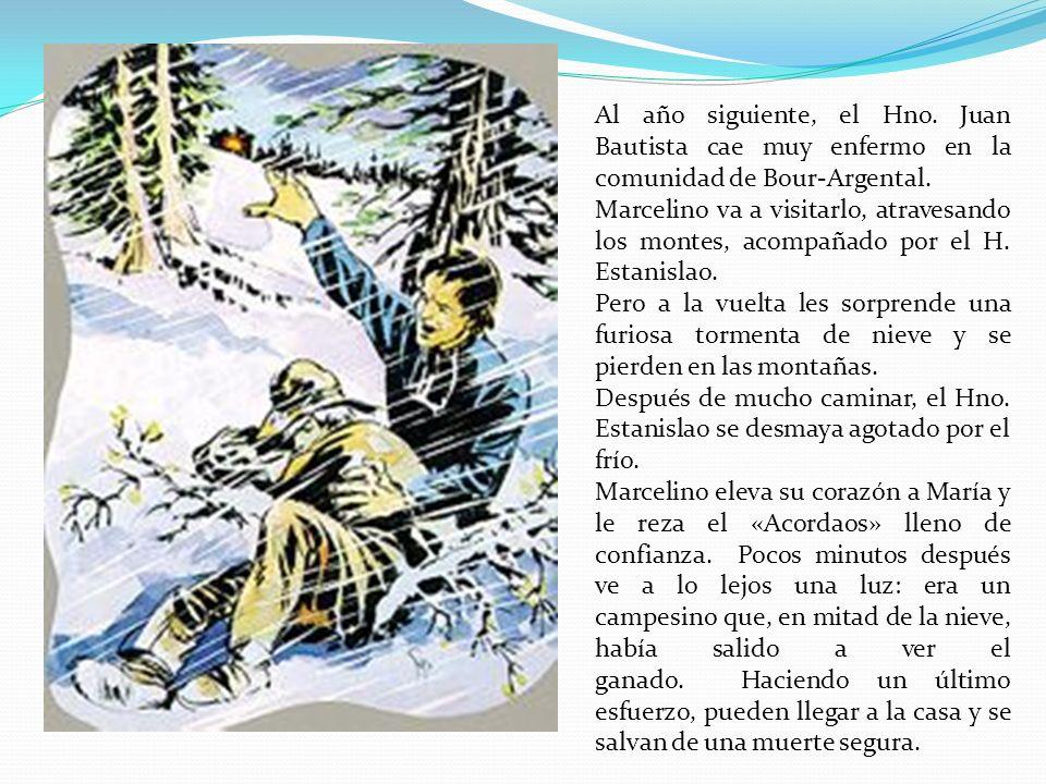 Al año siguiente, el Hno. Juan Bautista cae muy enfermo en la comunidad de Bour-Argental.