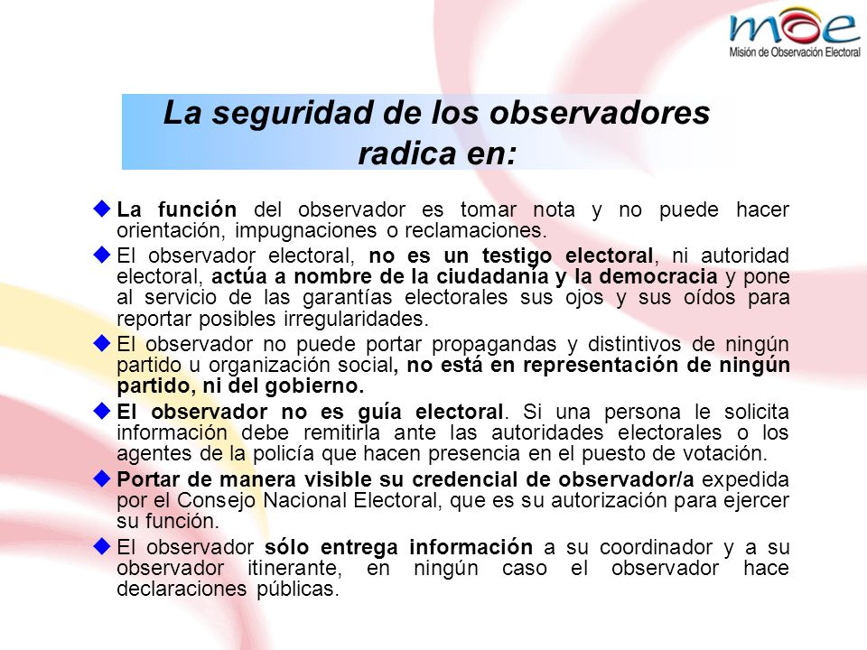 La seguridad de los observadores radica en: