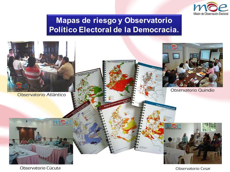 Mapas de riesgo y Observatorio Político Electoral de la Democracia.