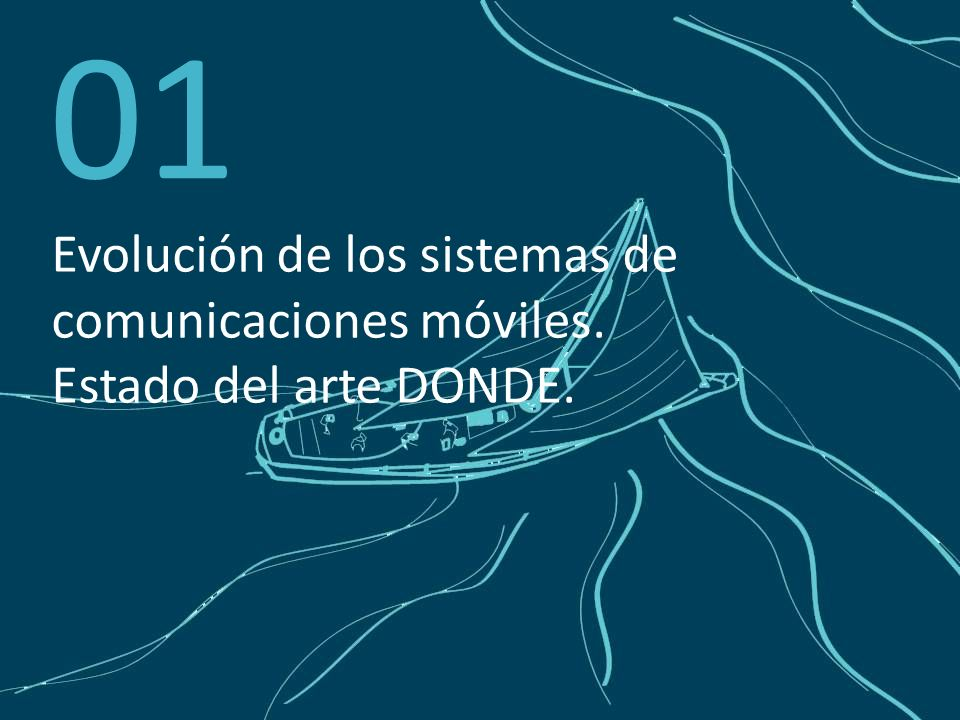 01 Evolución de los sistemas de comunicaciones móviles. Estado del arte DONDE.