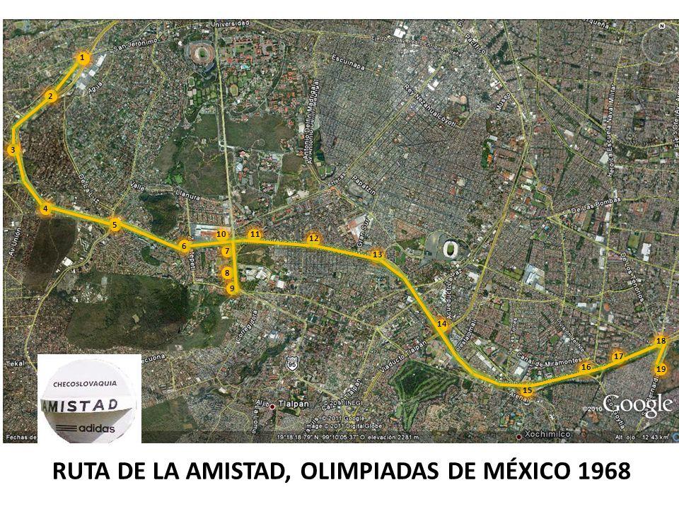 RUTA DE LA AMISTAD, OLIMPIADAS DE MÉXICO 1968