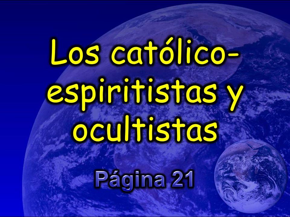 Los católico-espiritistas y ocultistas