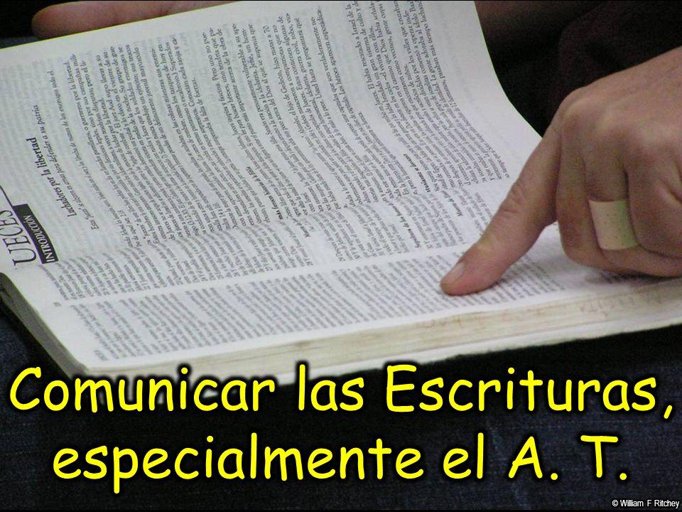 Comunicar las Escrituras, especialmente el A. T.