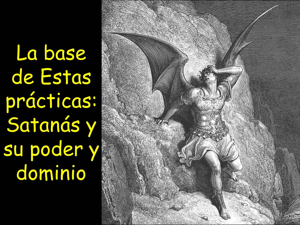 La base de Estas prácticas: Satanás y su poder y dominio