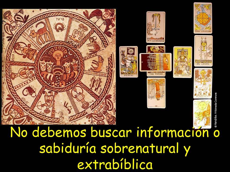 No debemos buscar información o sabiduría sobrenatural y extrabíblica