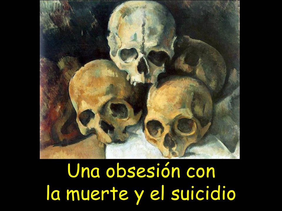 Una obsesión con la muerte y el suicidio