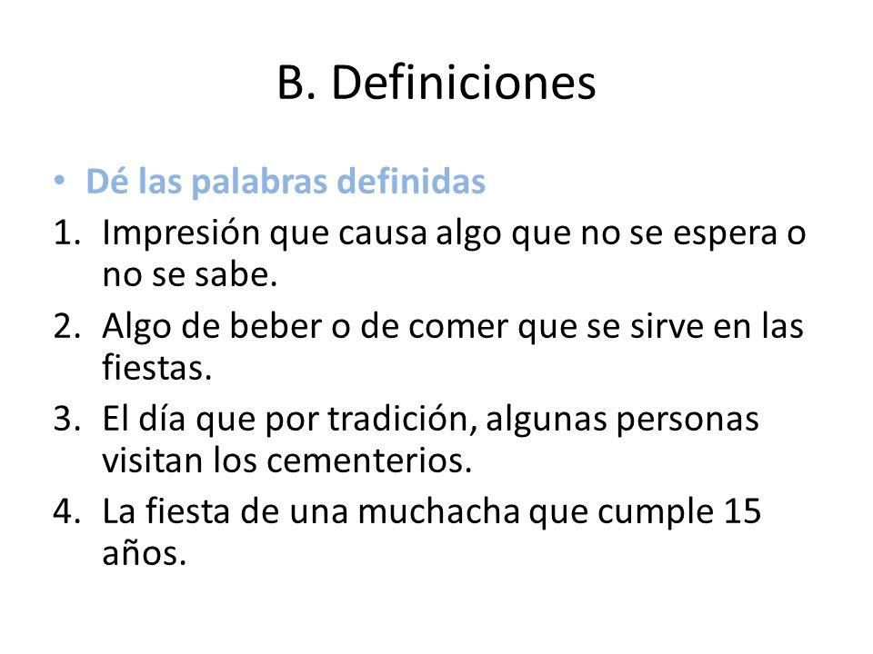B. Definiciones Dé las palabras definidas