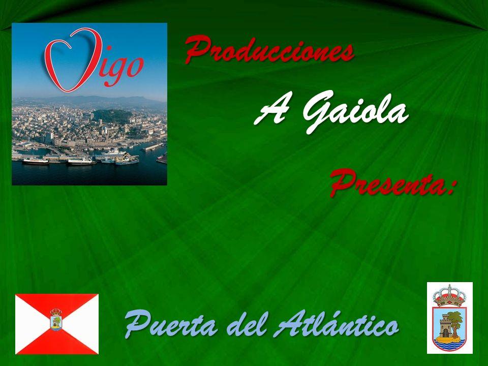 Producciones A Gaiola Presenta: Puerta del Atlántico