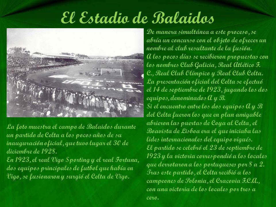 El Estadio de Balaidos De manera simultánea a este proceso, se abría un concurso con el objeto de ofrecer un nombre al club resultante de la fusión.