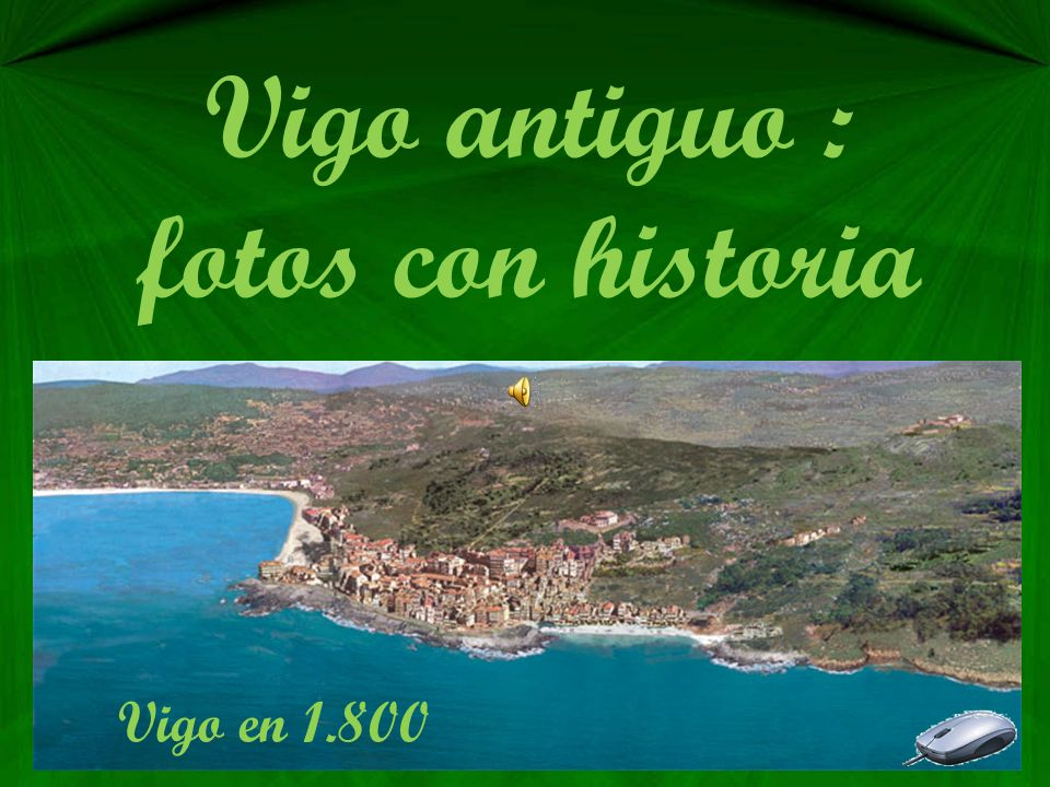 Vigo antiguo : fotos con historia