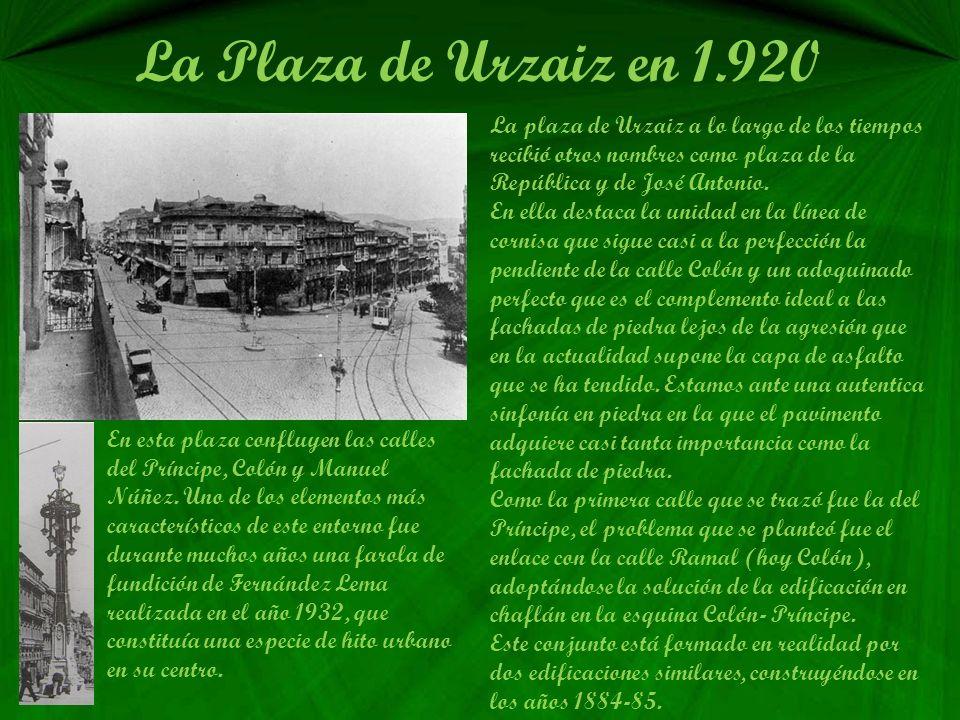 La Plaza de Urzaiz en 1.920 La plaza de Urzaiz a lo largo de los tiempos recibió otros nombres como plaza de la República y de José Antonio.