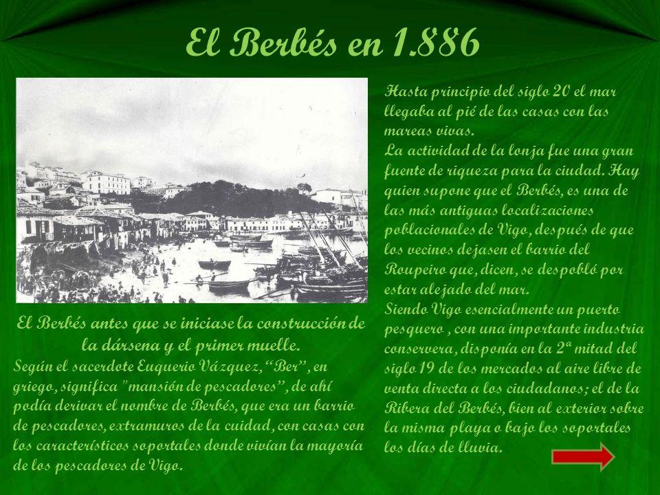 El Berbés en 1.886 Hasta principio del siglo 20 el mar llegaba al pié de las casas con las mareas vivas.