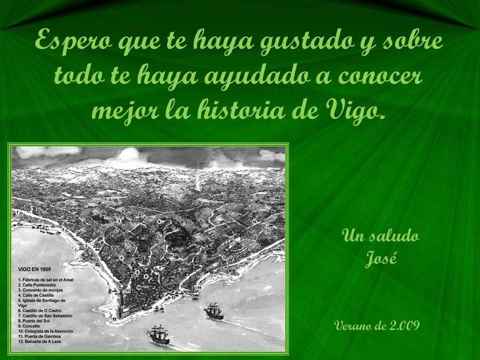 Espero que te haya gustado y sobre todo te haya ayudado a conocer mejor la historia de Vigo.