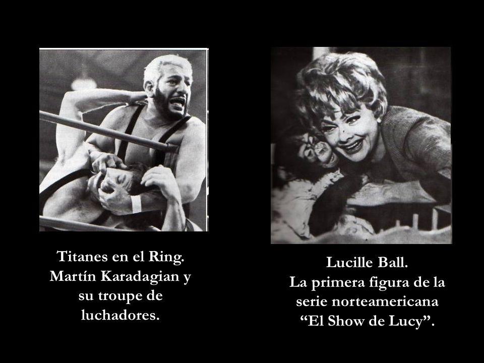 Titanes en el Ring. Martín Karadagian y su troupe de luchadores.