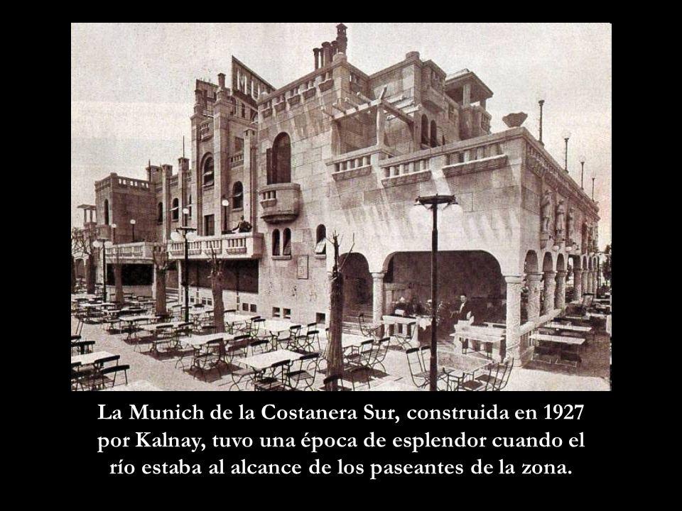 La Munich de la Costanera Sur, construida en 1927 por Kalnay, tuvo una época de esplendor cuando el río estaba al alcance de los paseantes de la zona.