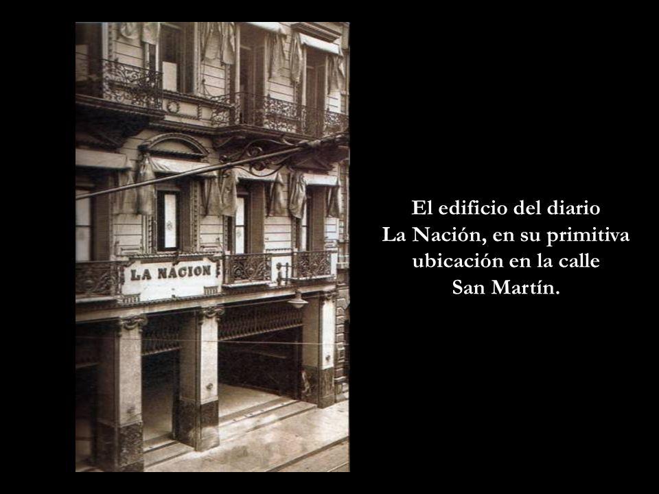 La Nación, en su primitiva ubicación en la calle